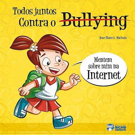 Bullying: MENTEM SOBRE MIM NA INTERNET