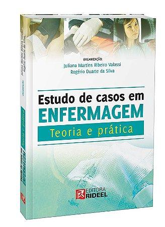Estudo de Caso em Enfermagem  - Teoria e Prática - 1ED.