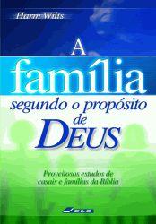 A Família Segundo o Propósito de Deus