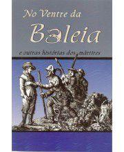 No ventre da Baleia e outras histórias de mártires