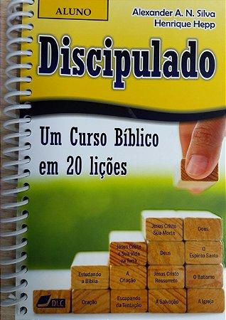 DISCIPULADO VERSÃO ALUNO, UM CURSO BÍBLICO EM 20 LIÇÕES