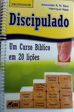 DISCIPULADO VERSÃO PROFESSOR, UM CURSO BIBLICO EM 20 LIÇÕES