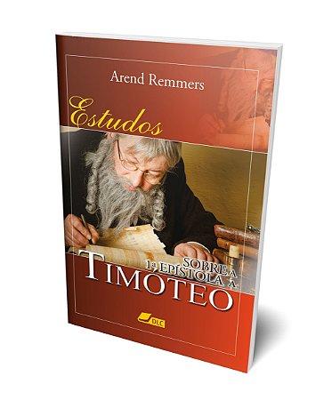 Estudos sobre a 1 Epístola a Timóteo, Arend Remmers