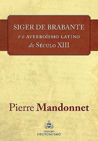 PRÉ VENDA - Siger de Brabante e o averroísmo latino do século XIII