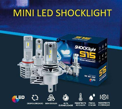 LANÇAMENTO - KIT MINI LED S15 -  SHOCKLIGHT