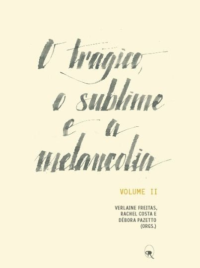 O trágico, o sublime e a melancolia - Volume 2