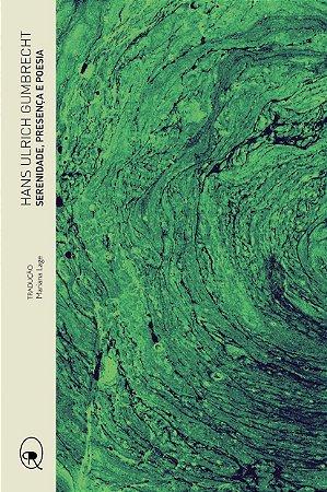 Serenidade, presença e poesia | Hans Ulrich Gumbrecht