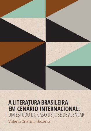 A literatura brasileira em cenário internacional: um estudo do caso de José de Alencar