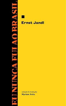Eu nunca fui ao Brasil | Ernst Jandl (seleção e tradução: Myriam Ávila)