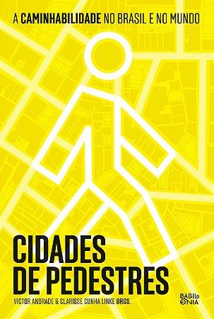 Cidades de pedestres: a caminhabilidade no Brasil e no mundo