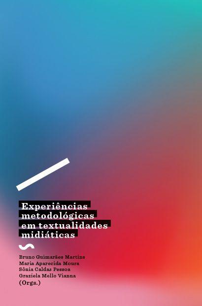 Experiências metodológicas em textualidades midiáticas