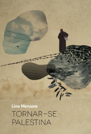 Tornar-se Palestina | Lina Meruane