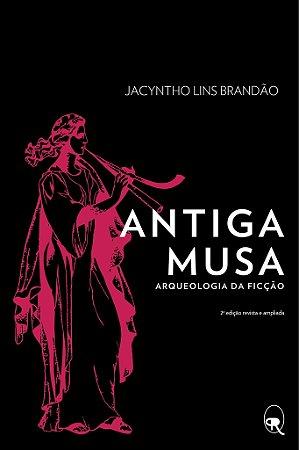 Antiga Musa (arqueologia da ficção) | Jacyntho Lins Brandão