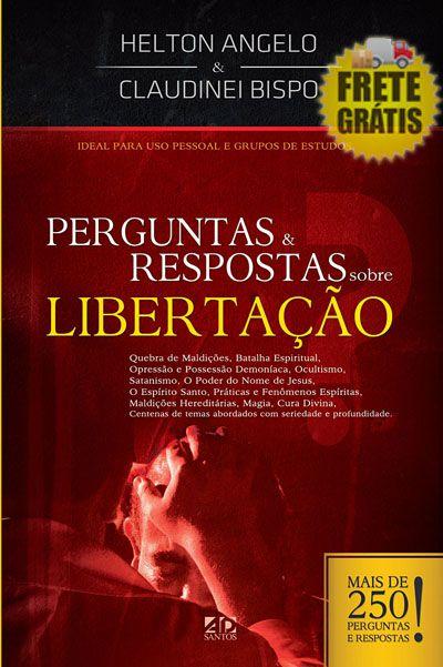 Perguntas e Respostas sobre Libertação - Helton Angelo - AD Santos Editora