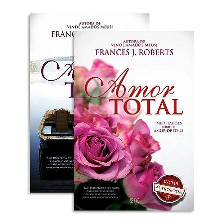Devocional Diário Amor Total de Frances J Roberts