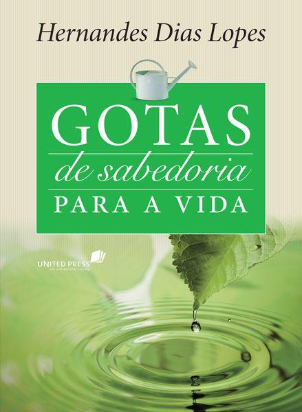 Devocional Gotas de sabedoria para a vida Hernandes Dias Lopes