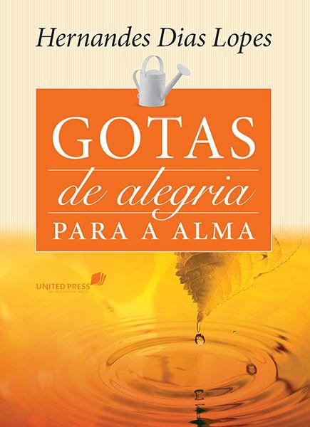 Devocional Hernandes Dias Lopes Gotas de Alegria para a Alma