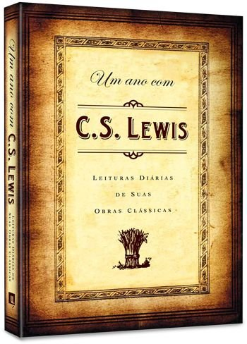 Um Ano com C S Lewis Leituras diárias de suas obras clássicas