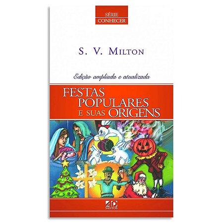 Festas Populares e Suas Origens S. V. Milton