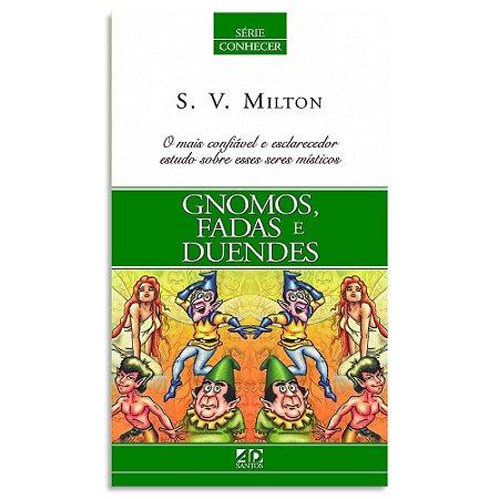 Gnomos, fadas e duendes S. V. Milton