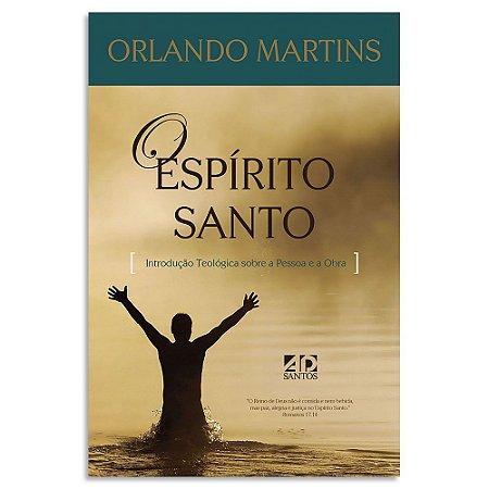 O Espírito Santo Orlando Martins