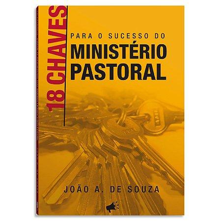18 Chaves Para o Sucesso do Ministério Pastoral