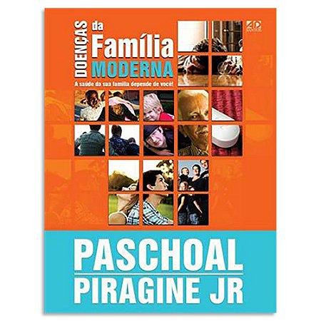 Doenças da Família Moderna de Paschoal Piragine Jr