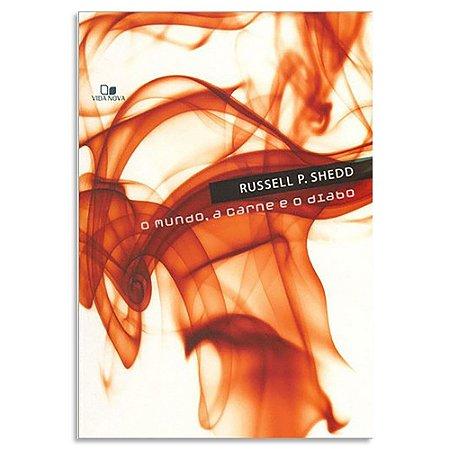 O Mundo, A Carne e O Diabo de Russell Shedd