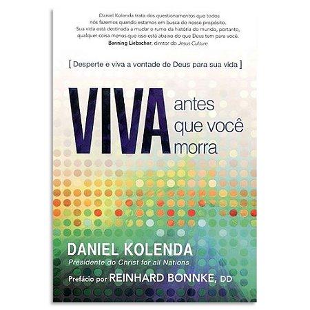 Resultado de imagem para Viva antes que você morra – Daniel Kolenda