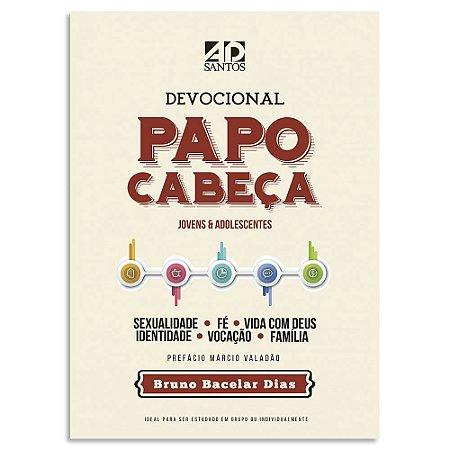 PAPO CABEÇA - Devocional