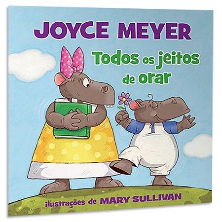 Todos os jeitos de Orar | Joyce Meyer