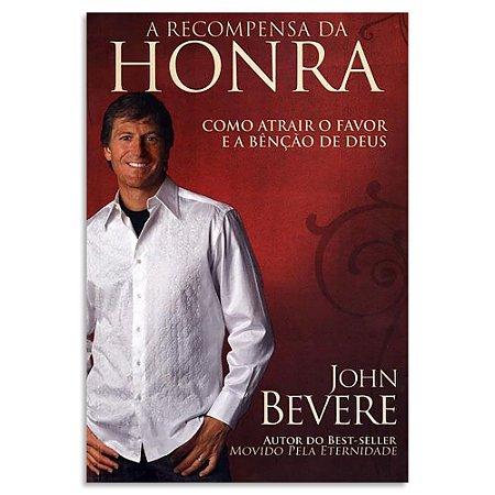 A Recompensa da Honra John Bevere
