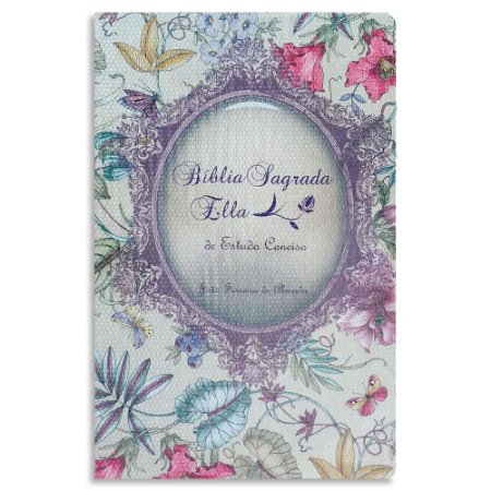 Bíblia Sagrada Ella de Estudo Conciso JFA Floral Luxo
