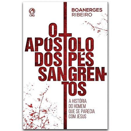 O Apóstolo dos Pés Sangrentos