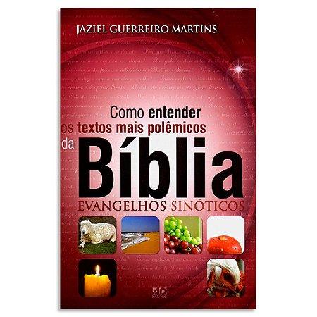 Como Entender os Textos Mais Polêmicos da Bíblia - Sinóticos