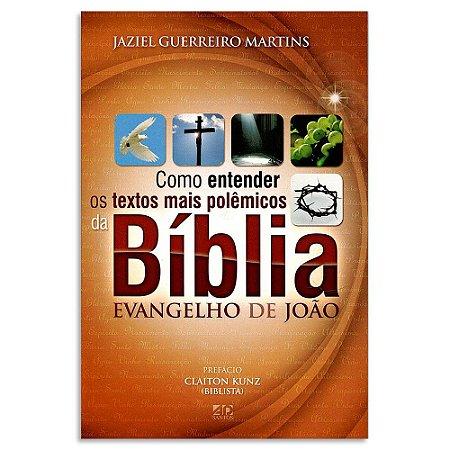 Como Entender os Textos mais Polêmicos da Bíblia - João