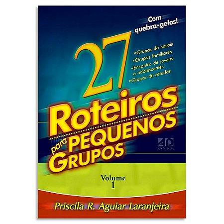 27 Roteiros para Pequenos Grupos Vol.1