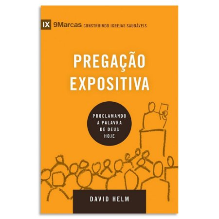 Pregação Expositiva de David Helm