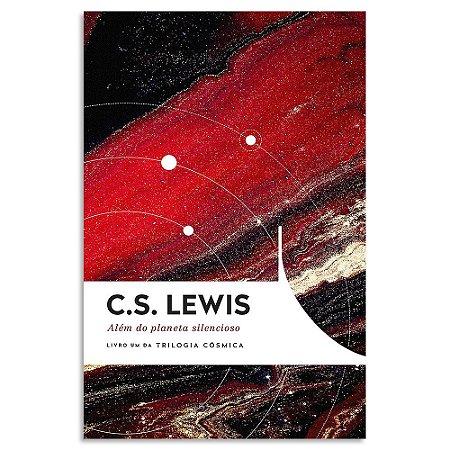 Além do Planeta Silencioso - C.S. Lewis