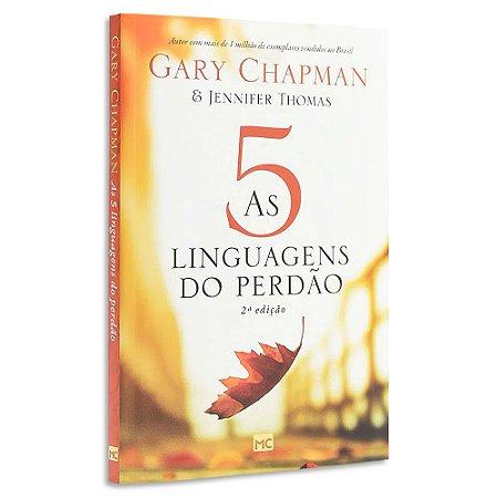 As 5 Linguagens do Perdão 2ª Edição