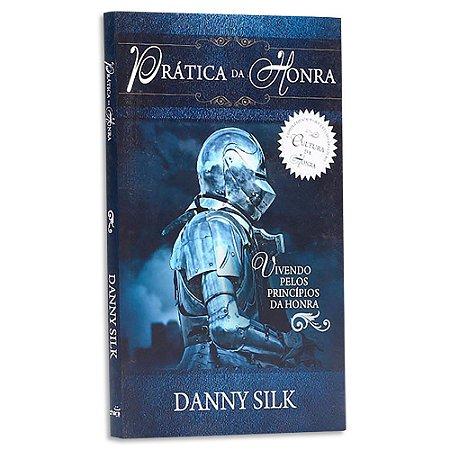 Prática da Honra - Danny Silk