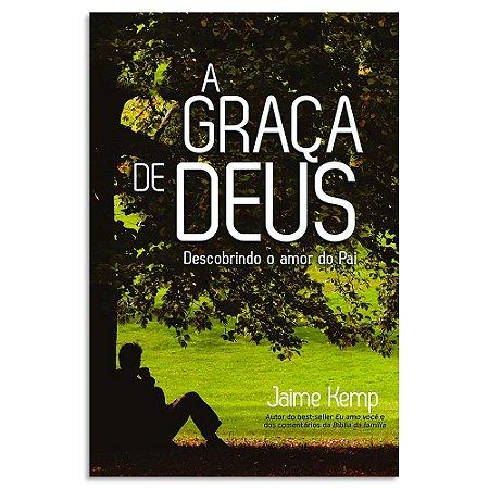 A Graça de Deus- Jaime Kemp