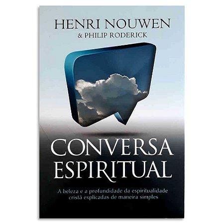 Conversa Espiritual - Henri Nouwen