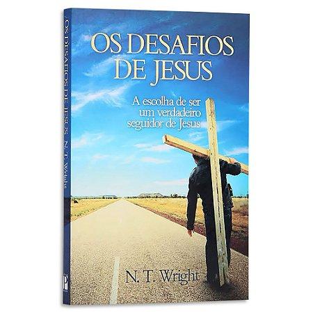 Os Desafios de Jesus - N.T. Wright