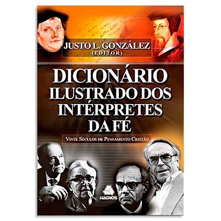 Dicionário Ilustrado dos Intérpretes da Fé