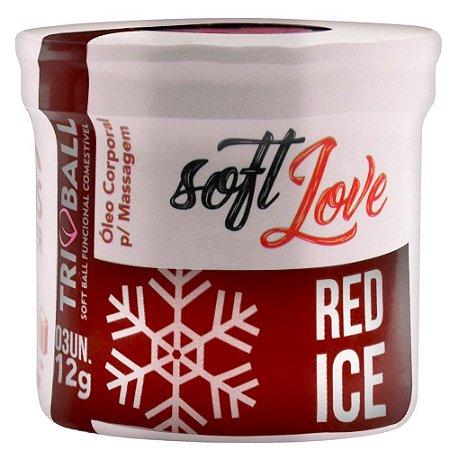 BOLINHA RED ICE 12G 03 UNIDADES SOFT LOVE