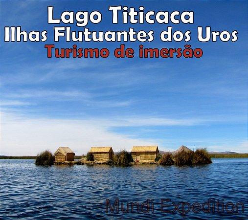 Turismo vivencial no Lago Titicaca - Ilhas Flutuantes dos Uros. 1 ou 2 dias