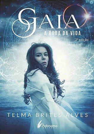 Gaia a Roda da Vida - 1º livro da trilogia