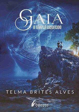Gaia O templo Esquecido - 2º livro da trilogia: