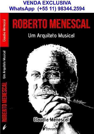 Roberto Menescal: Um Arquiteto Musical